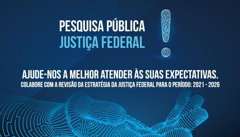 CJF promove pesquisa pública da Justiça Federal para revisão da estratégia do período 2021 – 2026