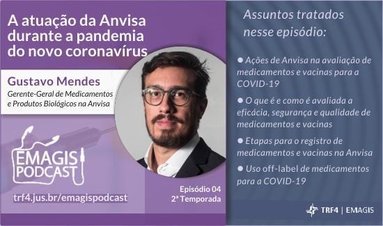 Emagis Podcast: Gerente de medicamentos da Anvisa fala sobre a atuação da agência durante a pandemia